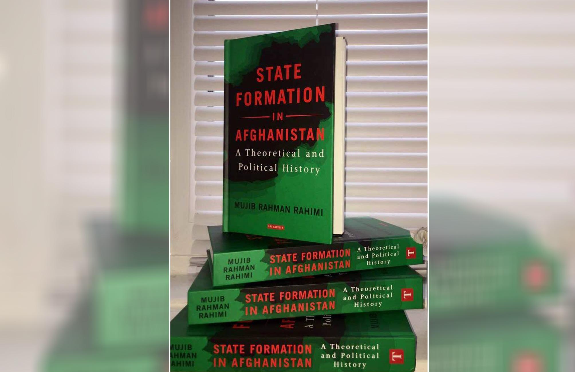 شکلگیری دولت در افغانستان: شالودهشکنی روایت رسمی تاریخ افغانستان